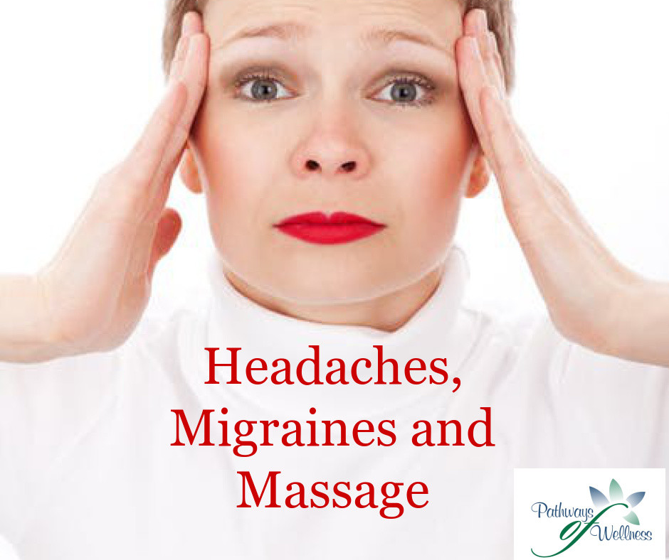 Headaches, Migraines and Massage